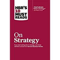 HBR's 10 Must Reads: On Strategy (Harvard Business Review Must Reads)