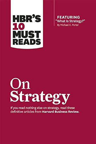 HBR's 10 Must Reads On Strategy