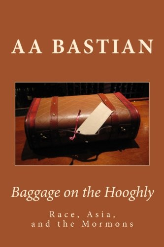 Baggage on the Hooghly: Race, Asia, and the Mormons