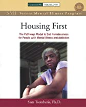 Housing First Manual: The Pathways Model to End Homelessness for People with Mental Illness and Addiction