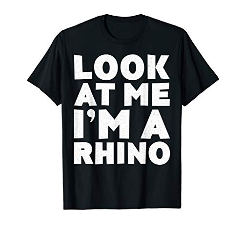 Look At Me I'm A Rhino T-Shirt Halloween Costume Shirt]()