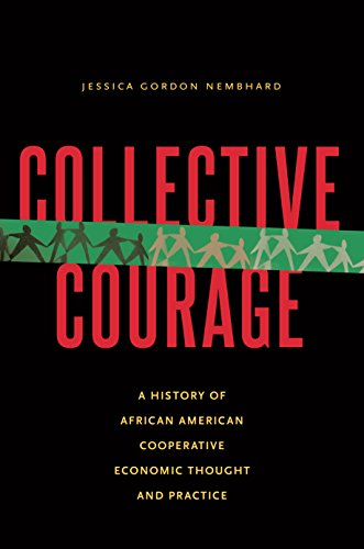 Download Collective Courage: A History of African American Cooperative Economic Thought and Practice Pdf