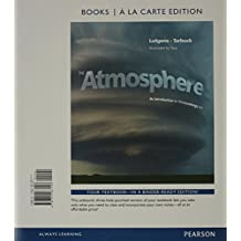 The Atmosphere: An Introduction to Meteorology, Books a la Carte Plus MasteringMeteorology with eText -- Access Card Package (13th Edition)