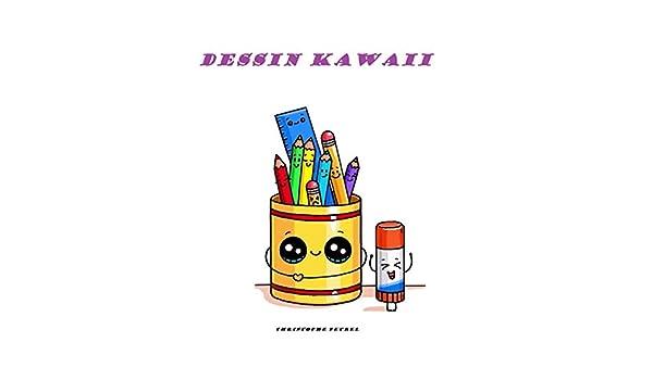Amazon Com Kawaii Dessin Kawaii French Edition Ebook