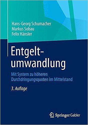 Entgeltumwandlung: Mit System zu Höheren Durchdringungsquoten im Mittelstand (German Edition), 3. Auflage