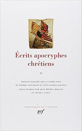 Amazon Fr Ecrits Apocryphes Chretiens Tome 2 Collectifs Geoltrain Pierre Kaestli Jean Daniel Un Collectif De Traducteurs Livres