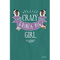 Crazy Guinea Pig Girl Journal: Cute Guinea Pig Notebook for Girls, 6x9 Blank and Lined Guinea Pig Journal for Girls who Love Guinea Pigs