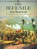 The Blue Nile, 1798 -1869, Alan Moorehead, 0394714490