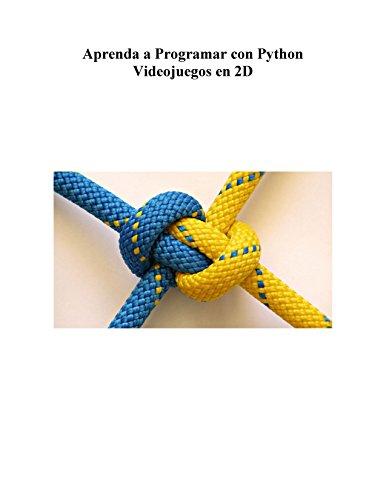 Aprenda a Programar con Python Videojuegos en 2D (Spanish Edition)