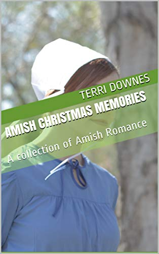 Amish Christmas Memories: A collection of Amish Romance