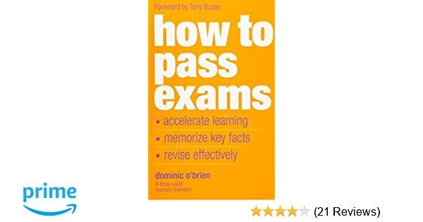 How to pass exams accelerate your learning memorise key facts how to pass exams accelerate your learning memorise key facts revise effectively dominic obrien 8601200752755 amazon books fandeluxe Gallery