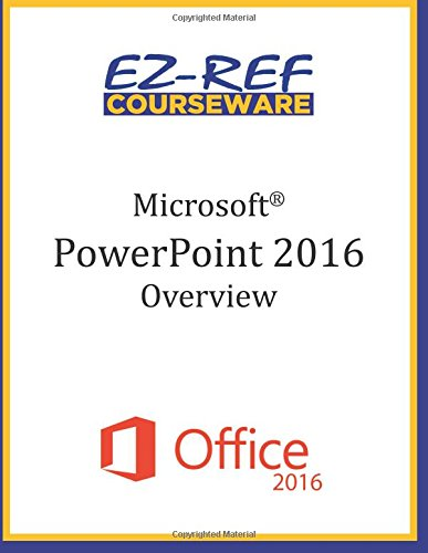 Read Online Microsoft PowerPoint 2016: Overview: Student Manual (Black & White) pdf epub