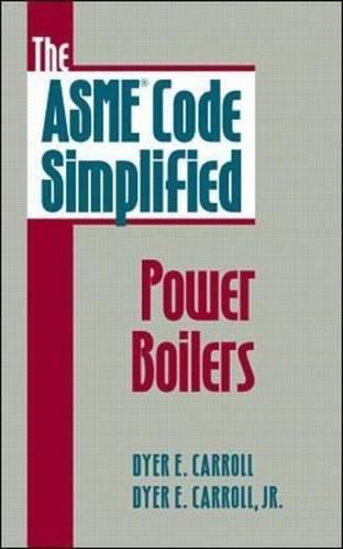 The ASME Code Simplified: Power Boilers