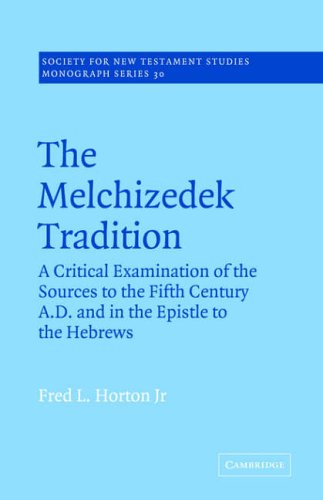The Melchizedek Tradition (Society for New Testament Studies Monograph Series)