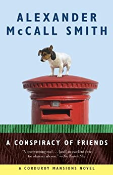 A Conspiracy of Friends (Corduroy Mansions Book 3) by [Smith, Alexander Mccall]