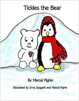 925e78f44e Tickles the Bear: Marcel Pighin, Irma Daggett: 9780971794757: Amazon.com:  Books