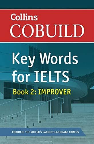 Collins COBUILD Key Words for IELTS: Book 2 Improver IELTS 5.5-6.5 (B2+) (Collins English for IELTS)