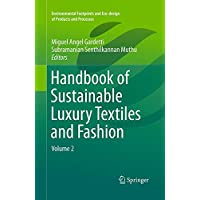 Handbook of Sustainable Luxury Textiles and Fashion: Volume 2 (Environmental Footprints and Eco-design of Products and Processes)