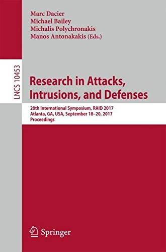 Research in Attacks, Intrusions, and Defenses: 20th International Symposium, RAID 2017, Atlanta, GA, USA, September 18–20, 2017, Proceedings (Lecture Notes in Computer Science) PDF ePub fb2 ebook