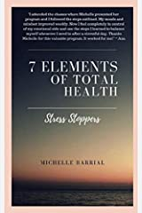 7 Elements of Total Health: Stress Stoppers Paperback