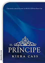 El príncipe. Un cuento de La Selección (Spanish Edition)