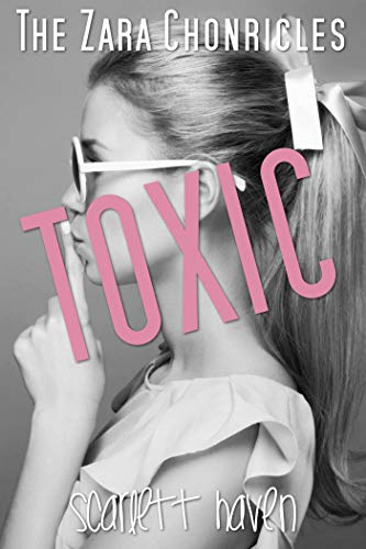 Toxic (The Zara Chronicles Book 3)