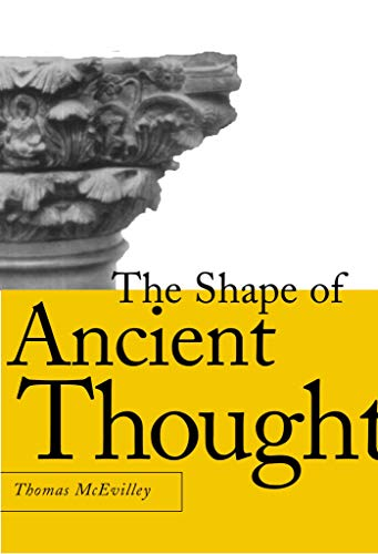 The Shape of Ancient Thought: Comparative Studies in Greek and Indian Philosophies (In Traditions Greece)