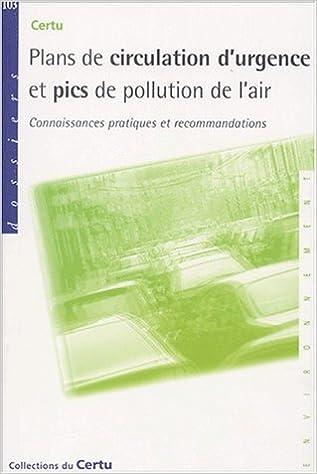 Livres Plans de circulation d'urgence et pics de pollution de l'air. Connaissances, pratiques et recommandations pdf epub