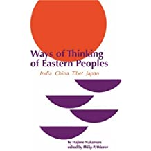 Ways of Thinking of Eastern Peoples: India, China, Tibet, Japan (Revised English Translation) (East-West Center Press)