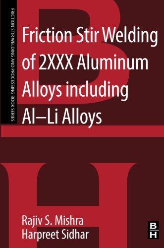 Friction Stir Welding of 2XXX Aluminum Alloys including Al-Li Alloys (Friction Stir Welding and (Aluminum Alloys)