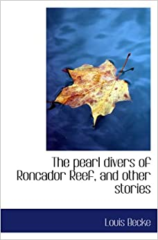 The pearl divers of Roncador Reef, and other stories