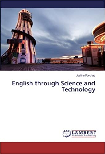 English Through Science And Technology Justine Forchap