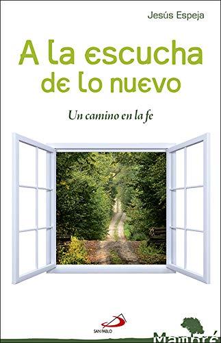 A la escucha de lo nuevo: Un camino en la fe (Mambré): Amazon.es: Espeja Pardo, Jesús, Díaz Sariego, Jesús: Libros