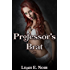 "Professor's Brat (Earning an ""A"" Book 1)"