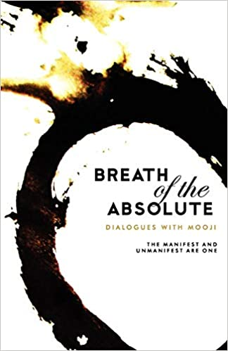 Breath Of The Absolute: Dialogues with Mooji: Mooji  : 9788188479610