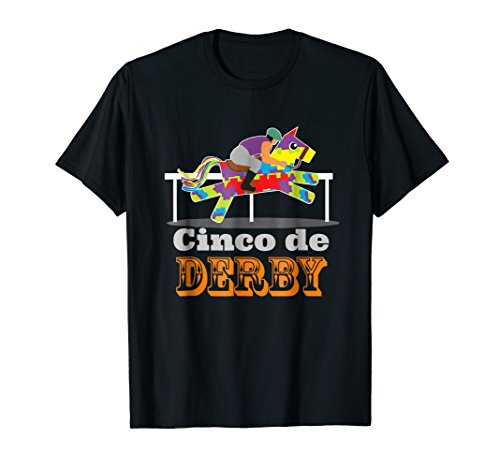 Cinco de Derby T-Shirt Pinata Horse Jockey Race Party Tee -