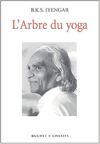 Arbre du yoga (L) [nouvelle �dition]: Belu K.S. Iyengar ...