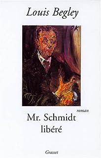 Mr. Schmidt libéré : roman