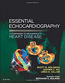 Essential Echocardiography: A Companion to Braunwalds Heart Disease, 1e