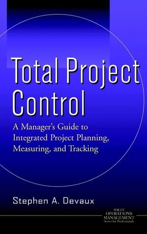 Total Project Control: A Manager's Guide to Integrated Project Planning, Measuring, and Tracking (Project Controls compare prices)
