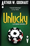 img - for Unlucky: A Poker Novel book / textbook / text book