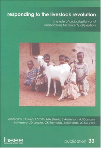 Responding to the Livestock Revolution: The Role of Globalisation and Implications for Poverty Alleviation (Bsas Publications)