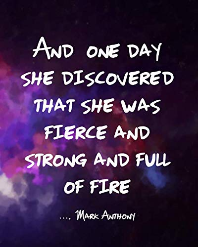 AND ONE DAY SHE DISCOVERED THAT SHE WAS FIERCE AND STRONG AND FULL OF FIRE...Mark Anthony: Stormy Sky Inspirational College Ruled Notebook