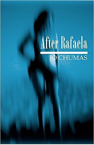 E-Books kostenlos als PDF herunterladen After Rafaela by Jo Chumas CHM
