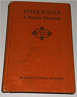 Interwoven: A Pioneer Chronicle (Revised: 4th Edition)