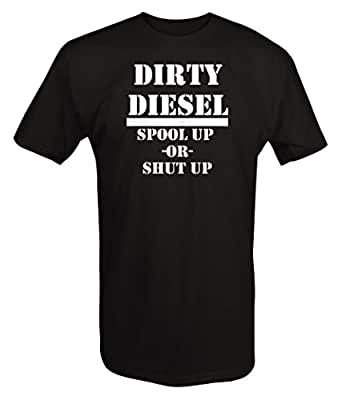 Dirty Diesel Turbo Spool Up or Shutup Powerstroke T shirt - 6XL