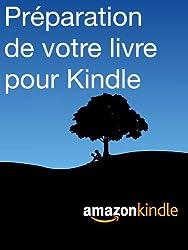 Préparation de votre livre pour Kindle (French Edition)