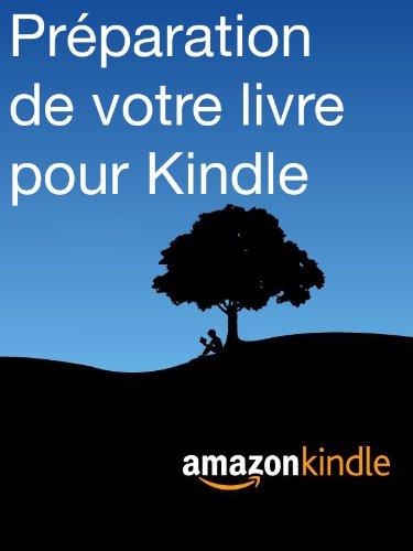 Preparation De Votre Livre Pour Kindle French Edition