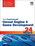 Unreal Engine 4 Game Development in 24 Hours, Sams