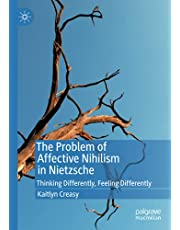 The Problem of Affective Nihilism in Nietzsche: Thinking Differently, Feeling Differently